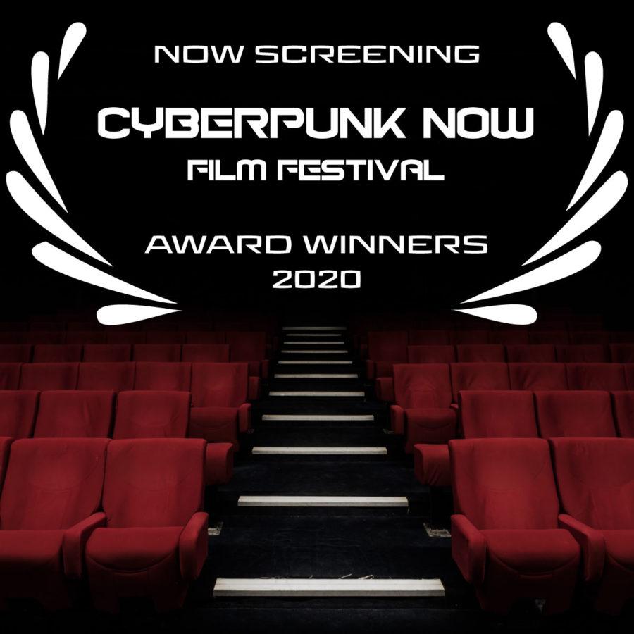 Now Screening Cyberpunk Now Film Festival 2020 Award Winners